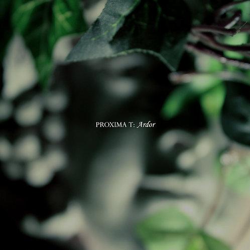 Proxima T - Ardor (Digital Album)