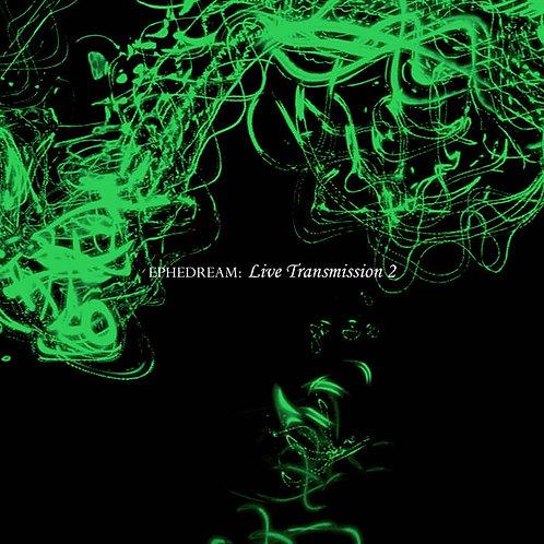 Ephedream - Live Transmission 2