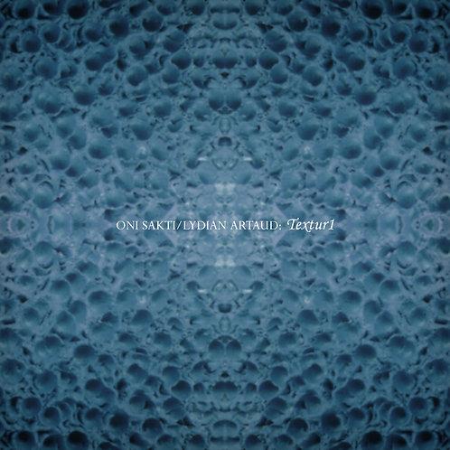 Oni Sakti & Lydian Artaud - Textur1 (Digital Album)