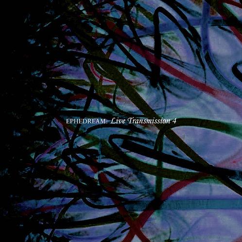 Ephedream - Live Transmission 4