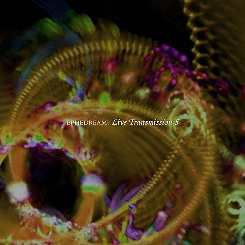 Ephedream - Live Transmission 5
