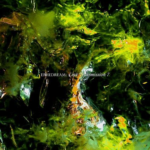 Ephedream - Live Transmission 7