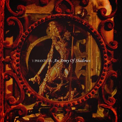 1 Phantom - An Army Of Shadows (Digital Album)