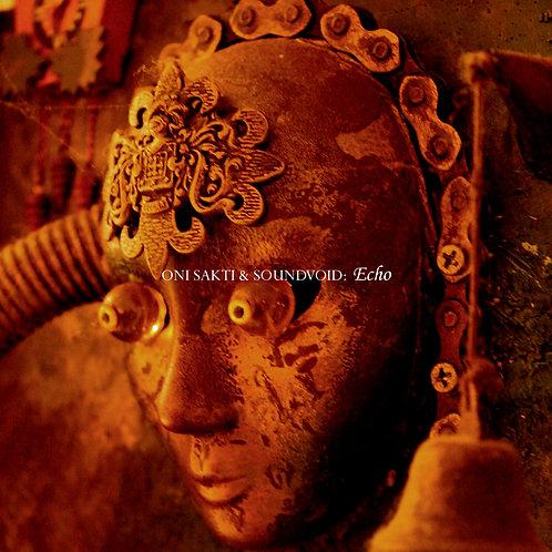 Oni Sakti & Soundvoid - Echo (Digital Album)
