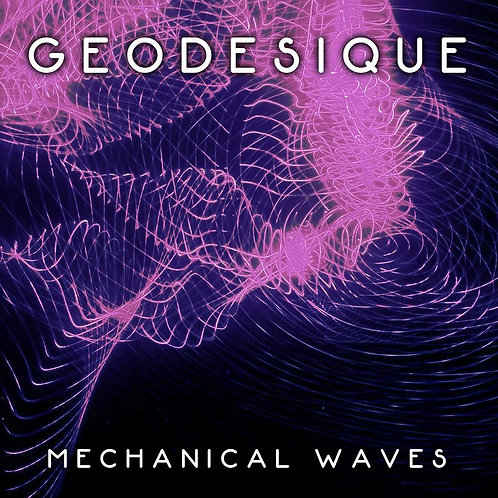 Geodesique - Mechanical Waves (Digital Album)