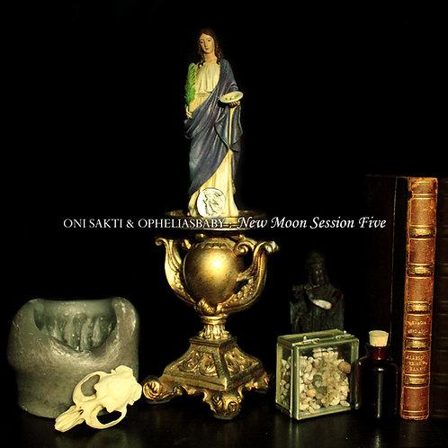 Oni Sakti & opheliasbaby - New Moon Session Five (Digital Album)