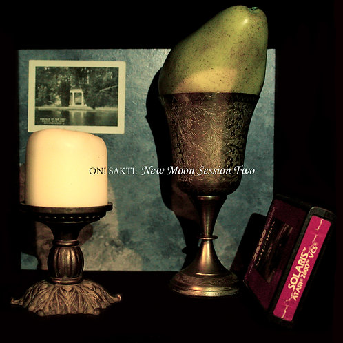 Oni Sakti - New Moon Session Two (Digital Album)