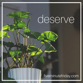 Deserve