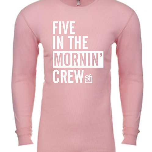 Five in the Mornin' Crew Thermal