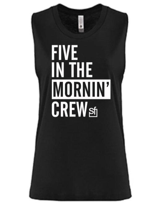 Five in the Mornin' Crew Muscle Tank