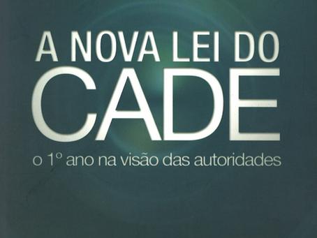 """""""A nova lei do CADE: o 1° ano na visão das autoridades"""""""
