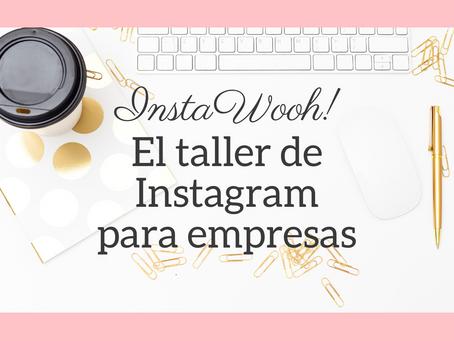 InstaWooh! 💖 El taller de Instagram que estabas esperando.