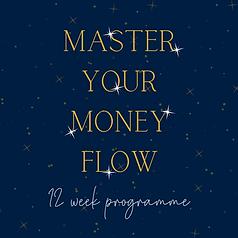 Master Your Money Flow 12 Week Programme