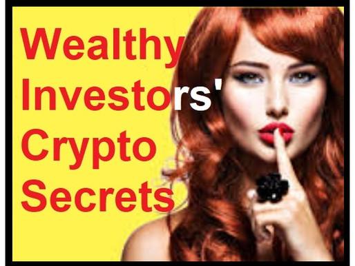 Wealthy Investors' Crypto Secrets