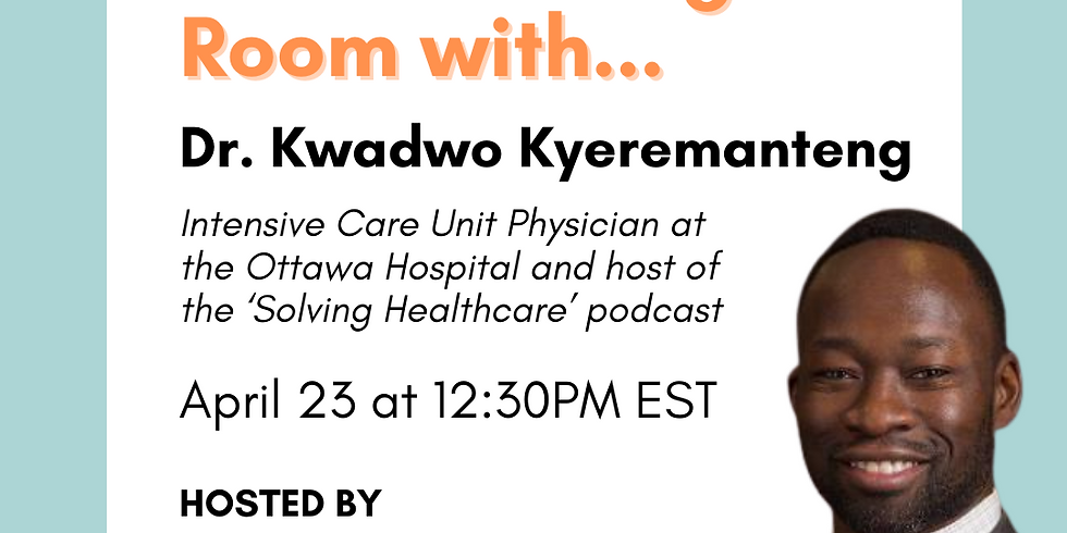 In the Waiting Room with Dr. Kwadwo Kyeremanteng