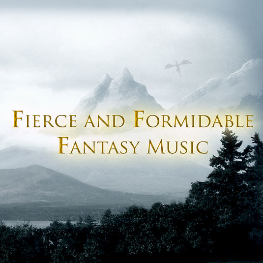 Fierce and Formidable Fantasy Music