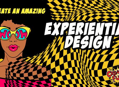 Experiential Design Series: Creating an Experiential Design