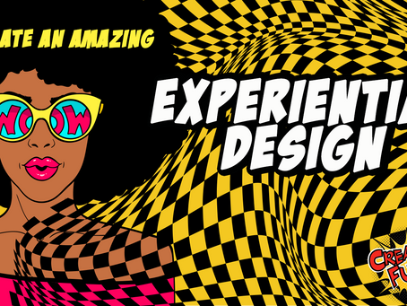 Experiential Design Series: Creating an Experiential Design