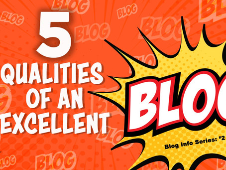 5 Qualities of an Excellent Blog Post