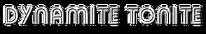 Dynamite_ToniTe_text.png