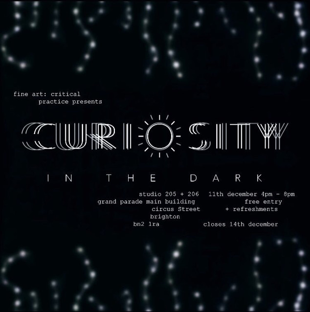 Promotional poster for Curiosity In The Dark exhibition. 11th December 2017.