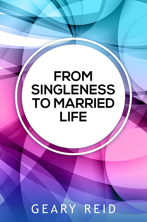 From Singleness to Married Life
