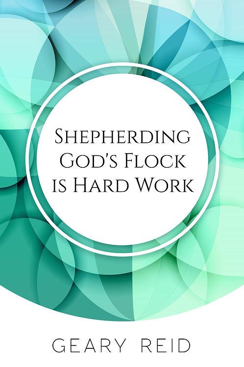 Shepherding God's Flock is Hard Work