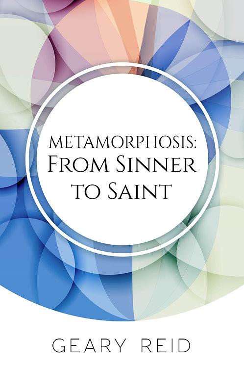 Metamorphosis: From Sinner to Saint