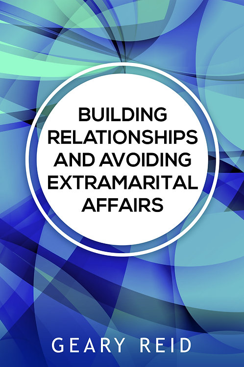 Building Relationships and Avoiding Extramarital Affairs