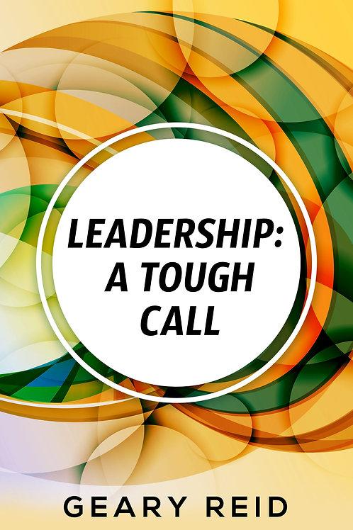 Leadership: A Tough Call