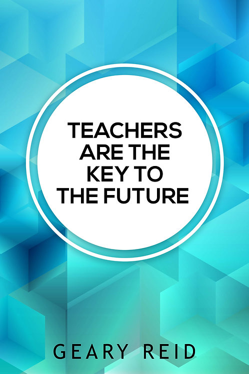 Teachers are the Key to the Future