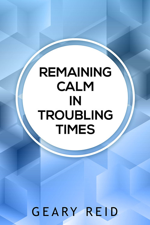 Remaining Calm in Troubling Times