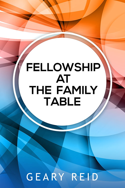 Fellowship at the Family Table