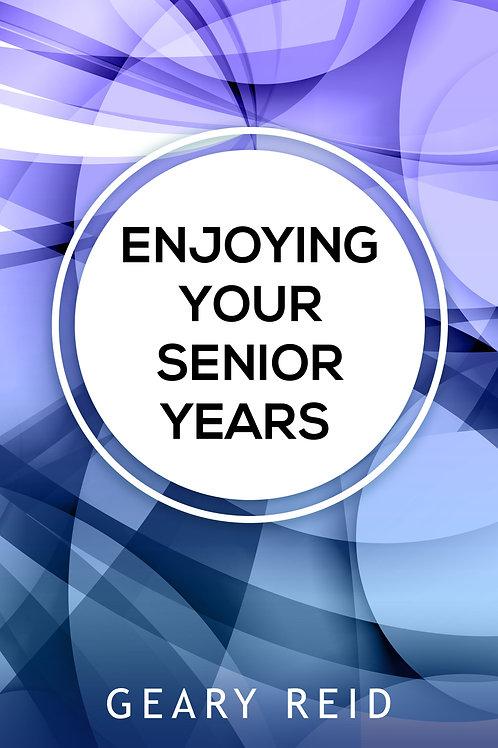 Enjoying your Senior Years