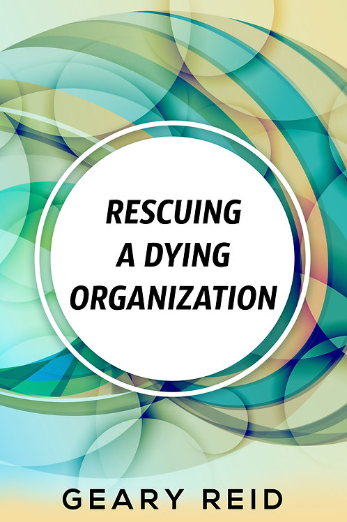 Rescuing a Dying Organization