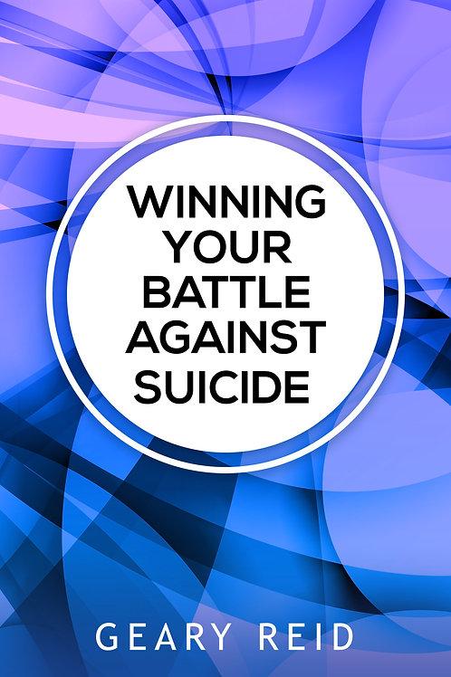 Winning your Battle against Suicide