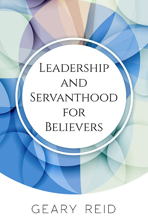 Leadership and Servanthood for Believers