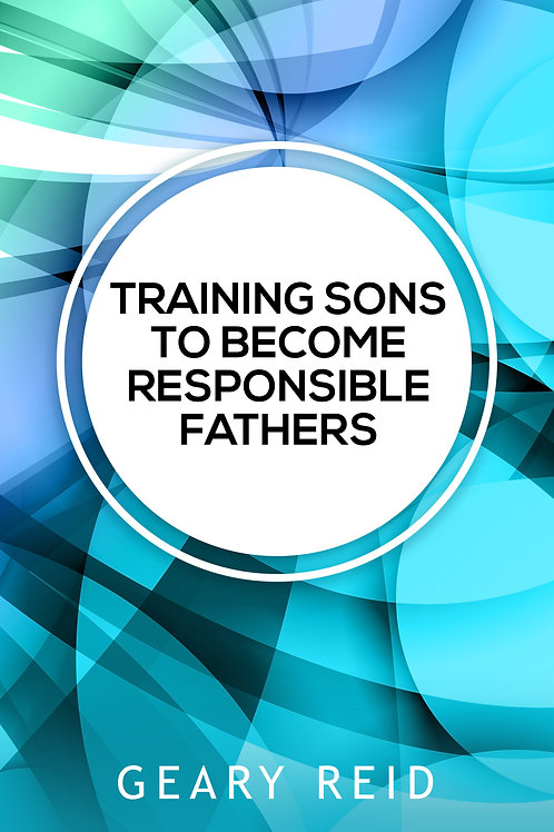 Training Sons to Become Responsible Fathers