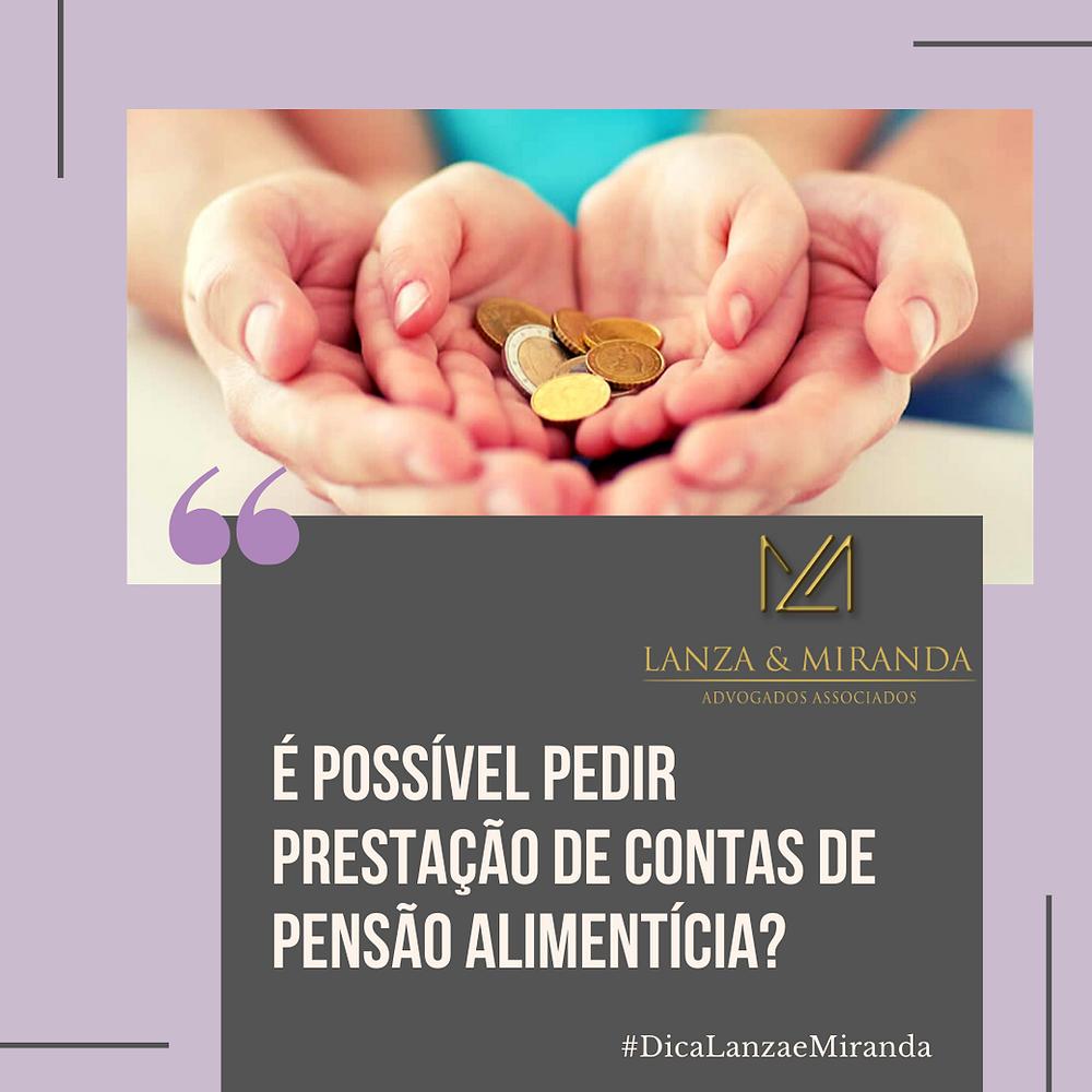 Pensão Alimentícia; alimentos; prestação de contas; direito de família; advogado familiar; Lanza & Miranda; Uberlândia