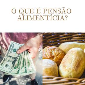 O que é Pensão Alimentícia?