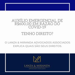 Covid-19 - AUXÍLIO EMERGENCIAL DE R$600,00. TENHO DIREITO?