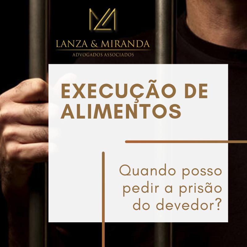 Execução de Alimentos. Prisão. Advogado familiar