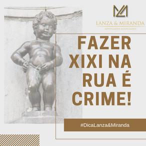 FAZER XIXI NA RUA É CRIME!