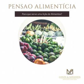 Pensão Alimentícia | Para que serve uma Ação de Alimentos?