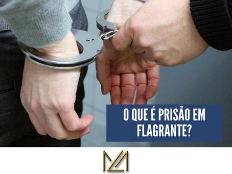 O que é Prisão em Flagrante?