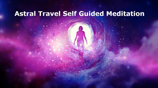 Astral Travel Self Guided Meditation.jpg
