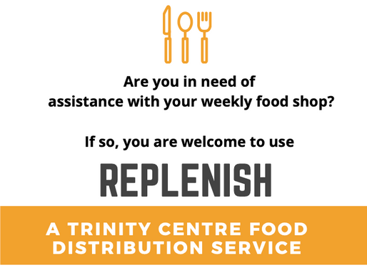 REPLENISH - Trinity Centre Food Distribution Service