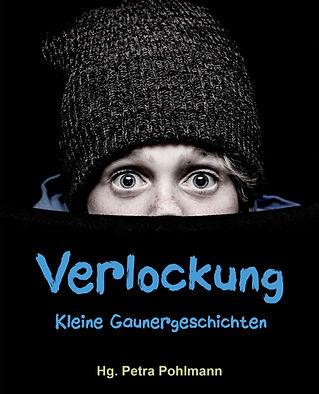 Verlockung Pohlmann Anthologie Kurzgeschichte Gaunergeschichte