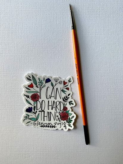 I Can Do Hard Things Floral Sticker