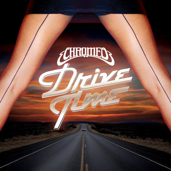 CHROMEO DRIVE TIME